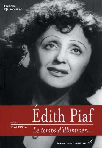 Edith Piaf : Le temps d'illuminer