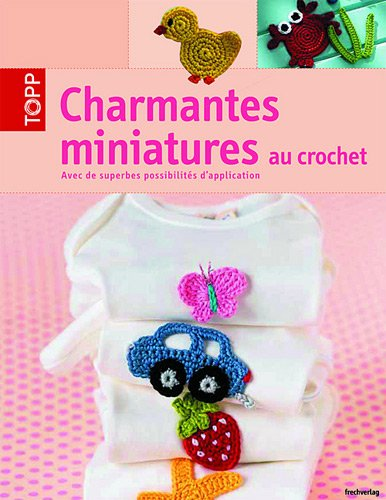 Charmantes miniatures au crochet