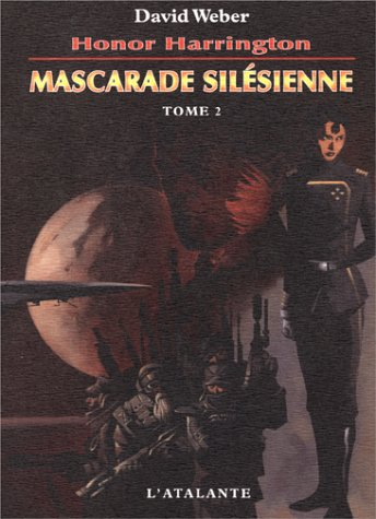 Honor Harrington : Mascarade silésienne, tome 2