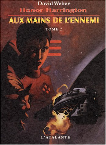 Honor Harrington : Aux mains de l'ennemi, tome 2