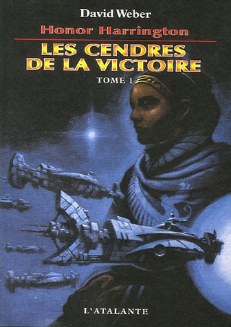 Honor Harrington, Tome 9 : Les Cendres de la victoire : Tome 1