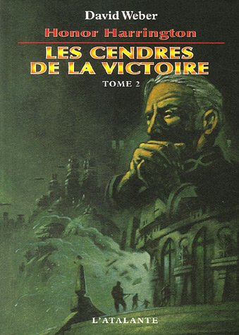 Honor Harrington, Tome 9 : Les Cendres de la victoire : Tome 2