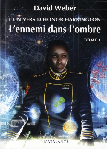 L'Univers d'Honor Harrington - L'Ennemi dans l'ombre, tome 1