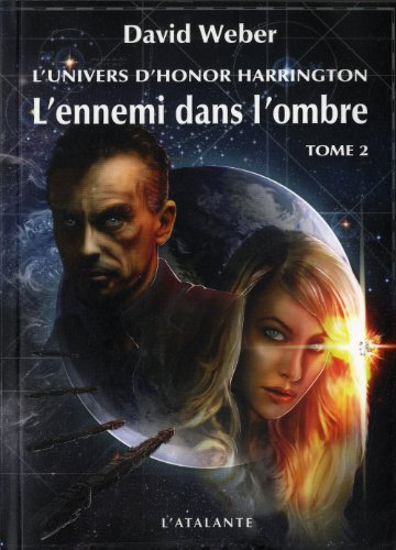 L'Univers d'Honor Harrington - L'Ennemi dans l'ombre, tome 2