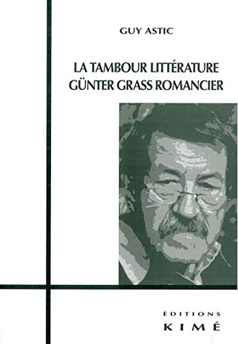 La tambour littérature : Günter Grass romancier