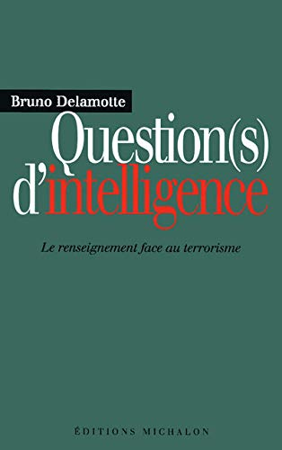 Question(s) d'intelligence : Le Renseignement face au terrorisme