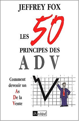 Les 50 principes des ADV : Comment devenir un as de la vente