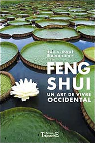 Feng Shui : Un art de vivre occidental