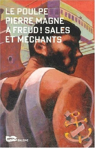 A freud ! sales et mechants
