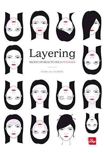 Layering : secret de beauté des Japonaises / Elodie-Joy Jaubert.