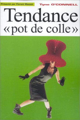 "Tendance ""pot de colle"""