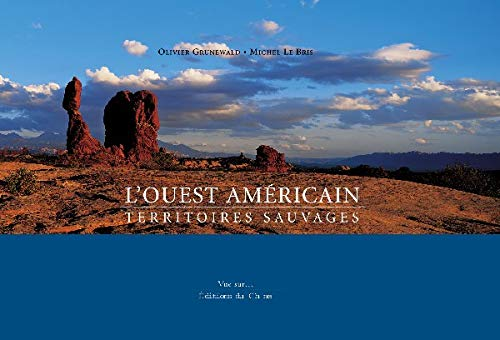 L'ouest americain. territoires sauvages