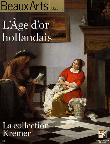 L'Age d'or hollandais : La collection Kremer