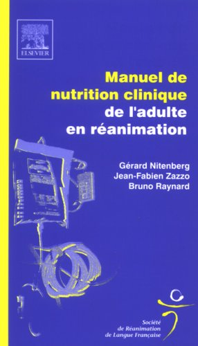Manuel de nutrition clinique de l'adulte en réanimation