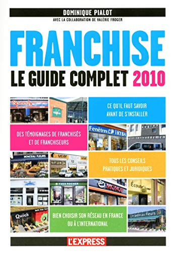 Franchise : Le guide complet 2010