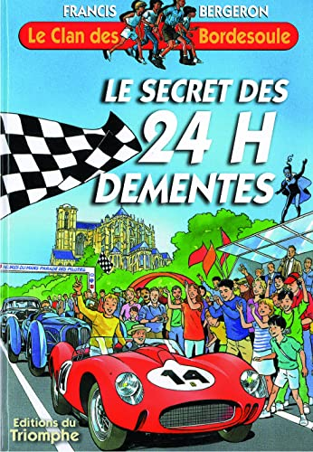 Le Clan des Bordesoule T24 - le Secret des 24 H Dementes