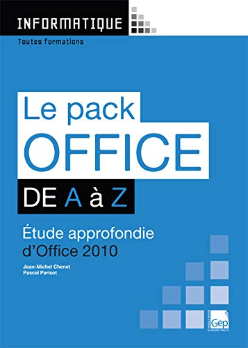 Le Pack Office 2010 de A a Z (Pochette). Etude Approfondie  d'Office 2010. Toutes Formations.