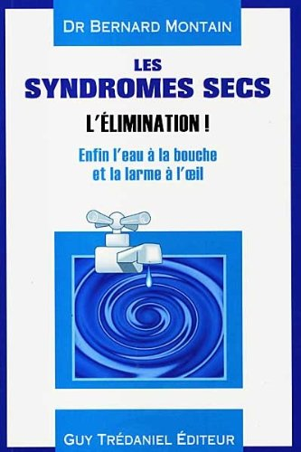Les Syndromes secs : L'Elimination !