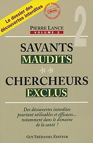 Savants maudits, chercheurs exclus : Tome 2