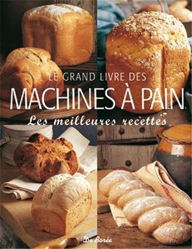 Le grand livre des machines à pain