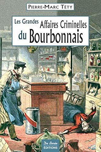 Bourbonnais Grandes Affaires Criminelles