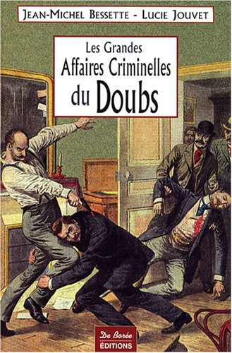 Doubs Grandes Affaires Criminelles