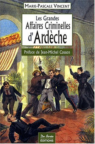 Ardeche Grandes Affaires Criminelles