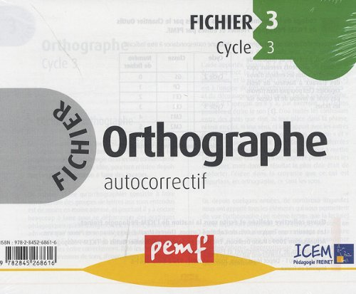 Orthographe fichier 3, cycle 3 : Fichier autocorrectif