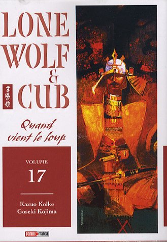 Lone Wolf & Cub, Tome 17 : Quand vient le loup