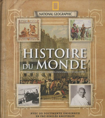 Histoire du monde : A travers les plus grands documents d'archives