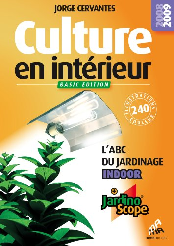 Culture en intérieur : L'ABC du jardinage indoor, Basic edition