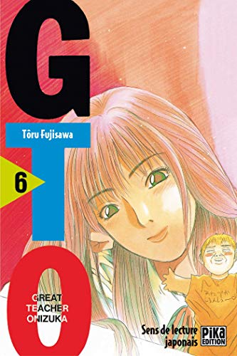 GTO (Great Teacher Onizuka), tome 6