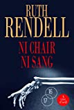 Ni chair ni sang | Rendell, Ruth ((1930/...)). Auteur