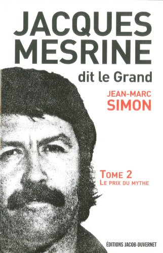 Jacques Mesrine, dit le Grand : Volume 2, Le prix du mythe : 1973-1979