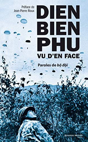 Dien Bien Phu vu d'en face : Paroles de bô dôi