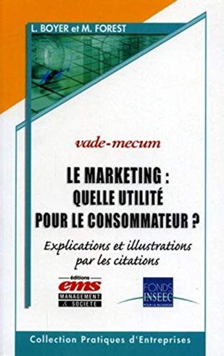 Le marketing : quelle utilité pour le consommateur ? : Explications et illustrations par les citations
