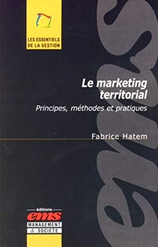Le marketing territorial : Principes, méthodes et pratiques