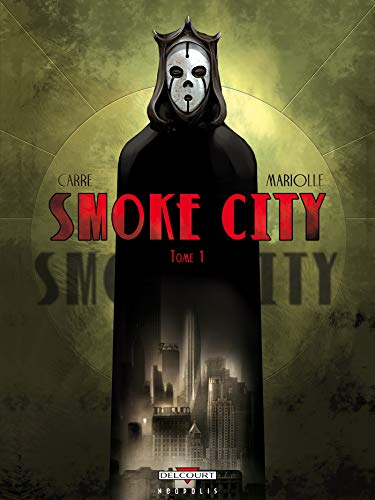 Smoke City, Tome 1 :
