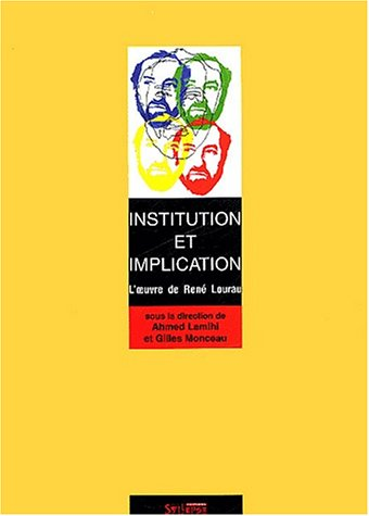 Institution et implication : L'Oeuvre de René Lourau