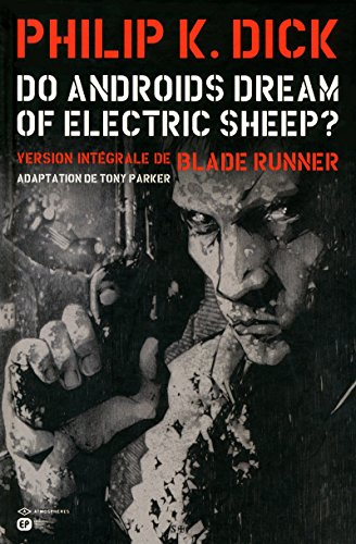 Do androids dream of electric sheep? / texte intégral du roman de Philip K. Dick ; dessins, Tony Parker ; [nouvelle traduction française, Benjamine des Courtils].