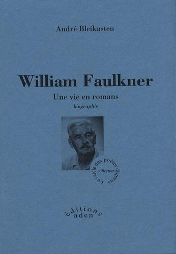 William Faulkner : Une vie en romans