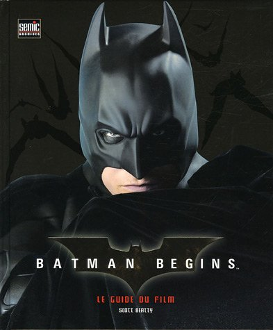 Batman begins : Le guide du film