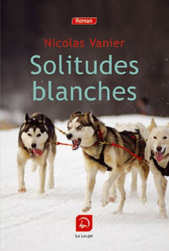 Solitudes blanches (grands caractères)