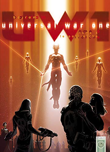 Universal War One, Tome 6