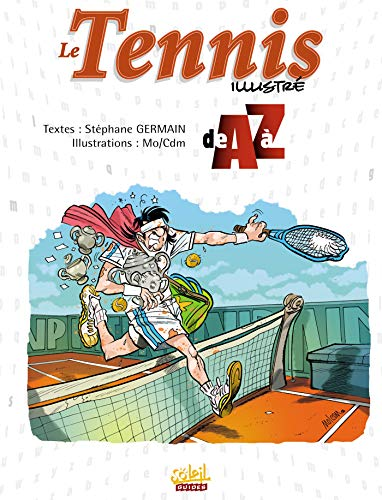 Le Tennis illustré de A à Z
