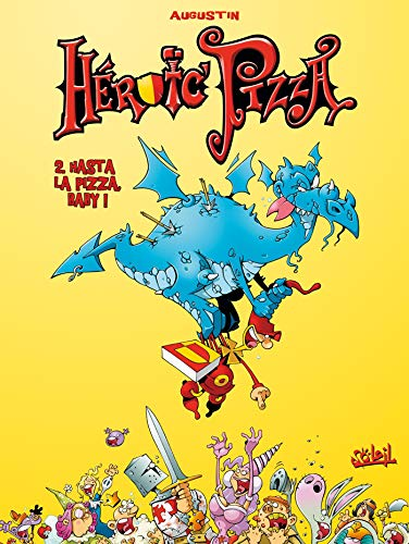 Heroic Pizza, Tome 2 : Hasta la pizza, Baby !