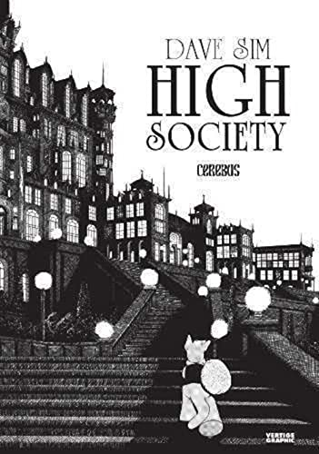 Cerebus : high society