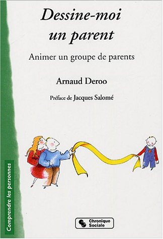 Dessine-moi un parent : Animer un groupe de parents
