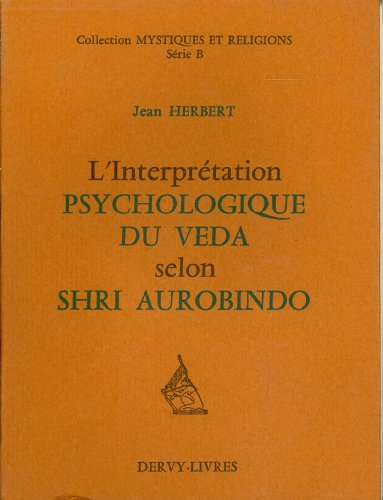L'interprétation psychologique du Veda selon Shri Aurobindo