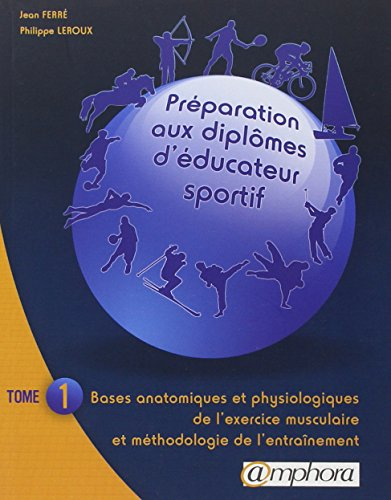 PREPARATION AUX DIPLOMES D'EDUCATEUR SPORTIF tome 1